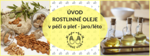 Rostlinné oleje v péči o pleť - úvod @ Kosmetika hrou Praha