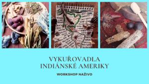 Vykuřovadla indiánské Ameriky v Plzni @ Koventinka