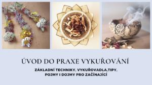 Úvod do praxe vykuřování v Praze @ Cafés Florés
